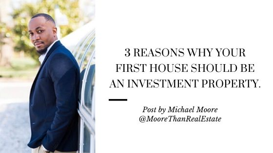 3 Reasons Why Your First House Should be an InvestmentProperty.